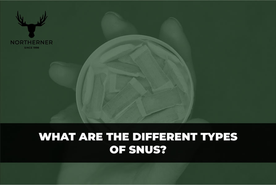 What are the different types of snus?